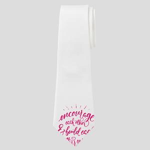 ENCOURAGE EACH OTHER Neck Tie