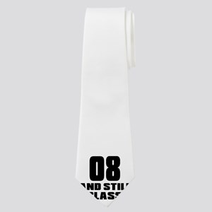 08 And Still A Classic Birthday Designs Neck Tie