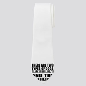 There Are Two Types Of Alaskan Malamute D Neck Tie