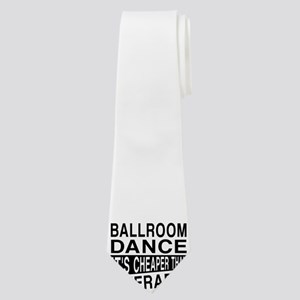 Ballroom Dance It Is Cheaper Than Therapy Neck Tie
