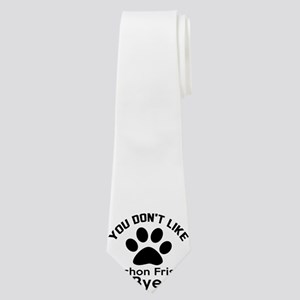You Do Not Like Bichon Frise Dog ? Bye Neck Tie