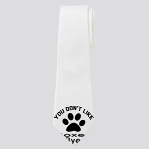 You Do Not Like Boxer Dog ? Bye Neck Tie