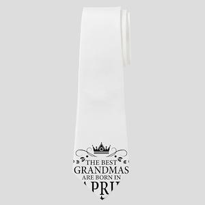The Best Grandmas Are Born In April Neck Tie