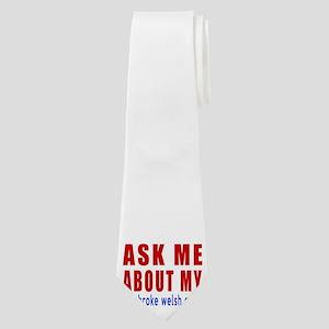 Ask Me About My pembroke welsh corgi Dog Neck Tie