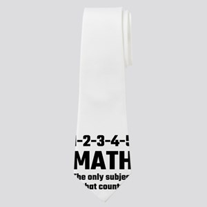 Math The Only Subject That Counts Neck Tie