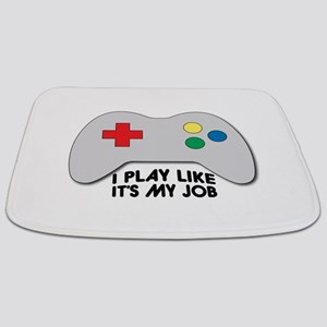 I Play Like Its My Job Bathmat