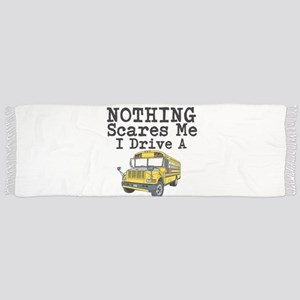 Nothing Scares Me I Drive a School Bus Scarf