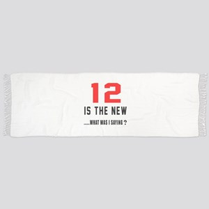 12 Is The New What Was I Saying ? Scarf