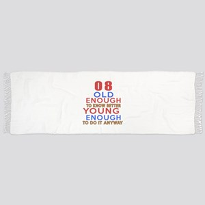 08 Old Enough Young Enough Birthday Designs Scarf