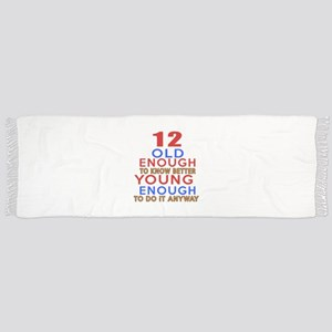 12 Old Enough Young Enough Birthday Designs Scarf