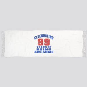 Celebrating 99 Years Of Being Awesome Scarf