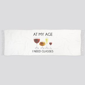 At My Age I Need Glasses Scarf