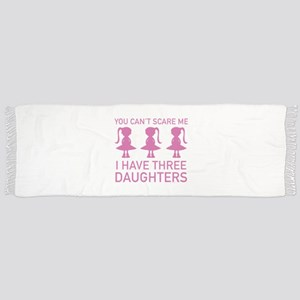 I Have Three Daughters Scarf