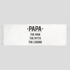 Papa - The Man, The Myth, The Legend Scarf