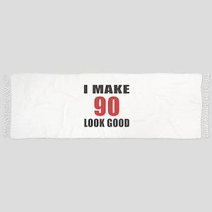 I Make 90 Look Good Scarf