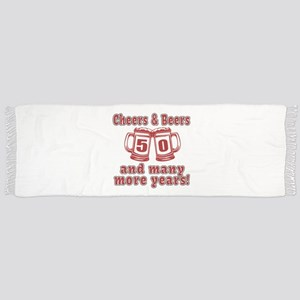 Cheers And Beers 50 And Many More Years Scarf