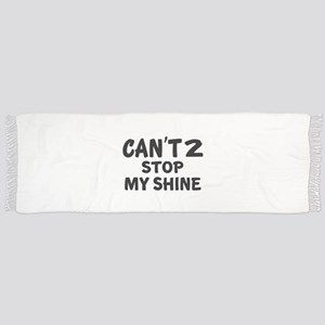 Can Not 02 Stop My Shine Birthday Des Tassel Scarf