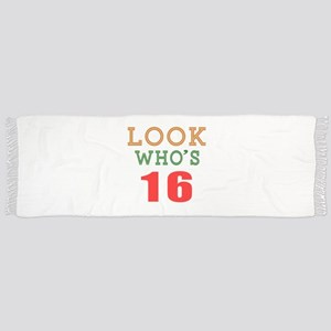 Look Who's 16 Birthday Scarf