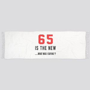 65 Is The New What Was I Saying ? Scarf