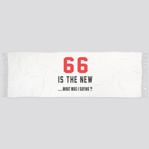66 Is The New What Was I Saying ? Scarf