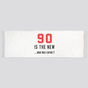 90 Is The New What Was I Saying ? Scarf