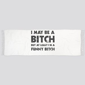 I May Be A Bitch But At Least I'm A Funny Bi Scarf
