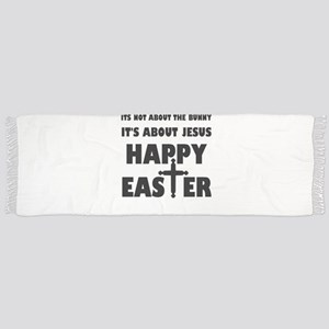 It's Not About The Bunny It's About Jesus Scarf