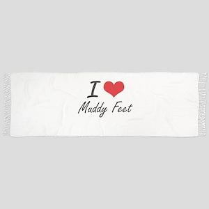 I love Muddy Feet Scarf