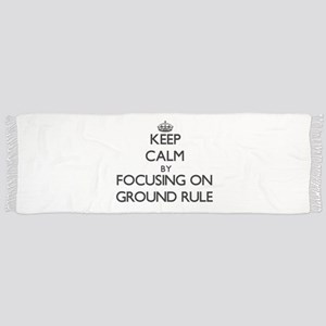 Keep Calm by focusing on Ground Rule Scarf