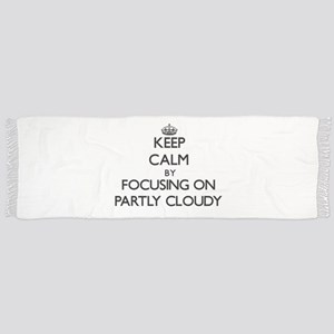 Keep Calm by focusing on Partly Cloudy Scarf