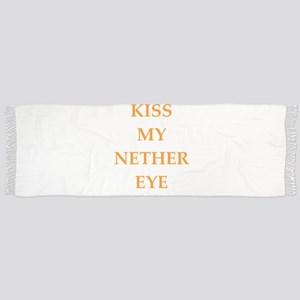 kiss my nether eye Scarf