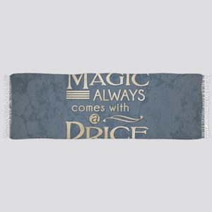 Magic Comes with a Price Scarf