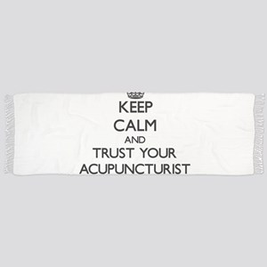 Keep Calm and Trust Your Acupuncturist Scarf