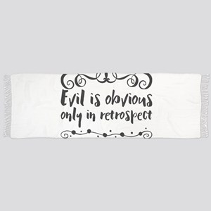 Evil is obvious only in retrospect. Tassel Scarf