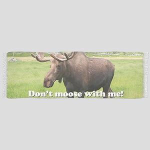 Don't moose with me Alaskan moose 2 Scarf