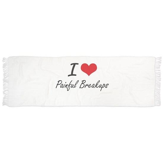I Love Painful Breakups