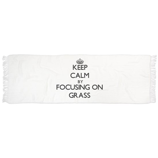Keep Calm by focusing on Grass