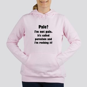 Pale? I'm Not Pale. Women's Hooded Sweatshirt