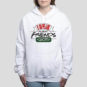 I Speak Friends Quotes Women's Hooded Sweatshirt