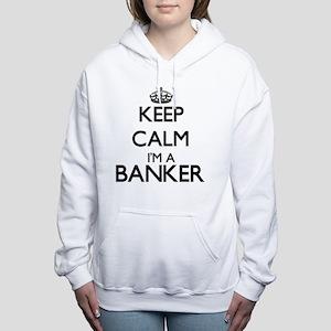 Keep calm I'm a Banker Women's Hooded Sweatshirt