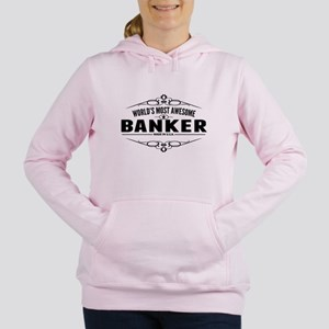 Worlds Most Awesome Banker Women's Hooded Sweatshi