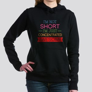 I'm Not Short I'm Just Concentrated Awesome Hooded