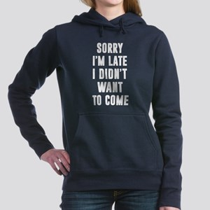 Sorry I'm late... Funny Women's Hooded Sweatshirt