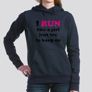 I run like a girl just try to Sweatshirt