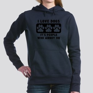 I Love Dogs People Annoy Me Sweatshirt