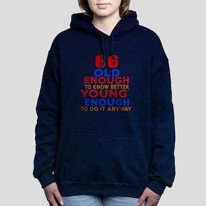 66 Old Enough Young Enou Women's Hooded Sweatshirt