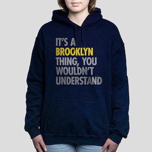Its A Brooklyn Thing Women's Hooded Sweatshirt