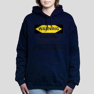 Warning, I'm Retired Women's Hooded Sweatshirt