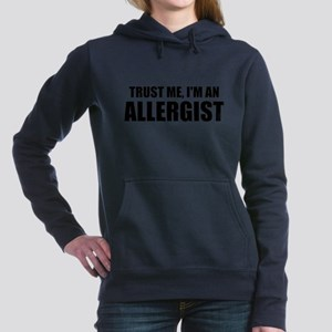 Trust Me, Im An Allergist Women's Hooded Sweatshir