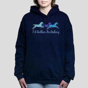 I'd Rather Be Riding Sweatshirt